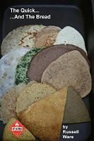 The Quick And The Bread: A Baker's Dozen Primer